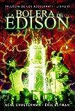 La bolera de Edison: Trilogía de los Accelerati, 2 (Literatura Juvenil (A Partir De 12 Años) - Narrativa Juvenil)