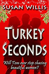 Turkey Seconds: Will Tom ever stop chasing beautiful women? (English Edition)