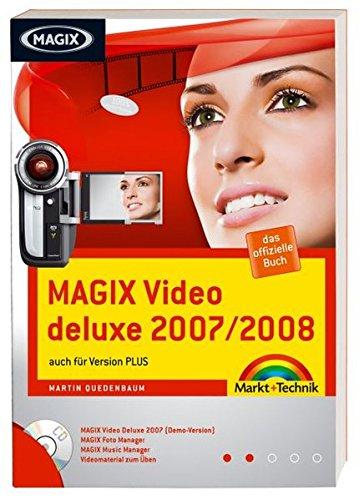 MAGIX Video deluxe 2007/2008 - das offizielle Buch: auch für Version PLUS (Digital fotografieren)
