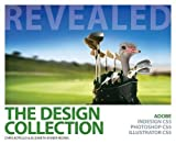 The Design Collection Revealed: Adobe InDesign CS5, Photoshop CS5 and Illustrator CS5 (Revealed Series)