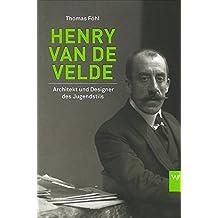 Henry van de Velde: Architekt und Designer des Jugendstil