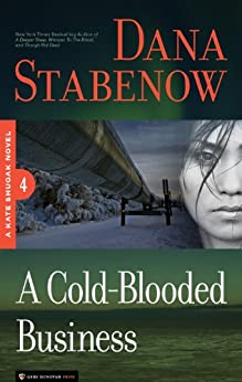 A Cold-Blooded Business (Kate Shugak Novels Book 4) by [Stabenow, Dana]