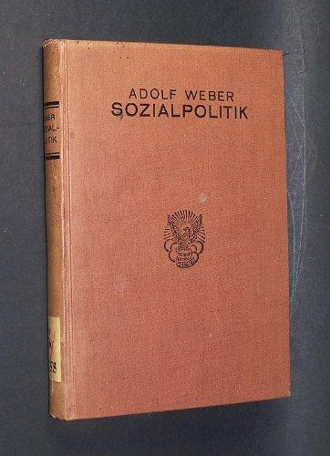 Sozialpolitik. Reden und Aufsätze von Dr. Adolf Weber.