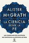 La ciencia desde la fe par McGrath