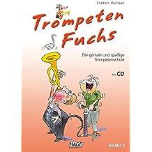 Trompeten Fuchs Band 1 mit CD: Die geniale und spaßige Trompetenschule