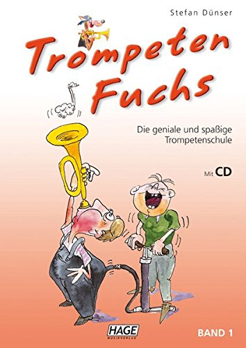 Trompeten Fuchs Band 1 mit CD: Die geniale und spaßige Trompetenschule - Mit Gesang-buch Der Cd