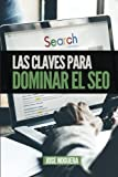 Las claves para dominar el SEO (Spanish Edition) by Jos?? Noguera (2014-03-10)