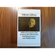 Weltanschauung und Analyse des Menschen seit Renaissance und Reformation,9. ungekürzte Auflage
