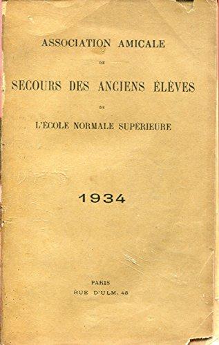 Association amicale de secours des anciens élèves de l'ecole normale supérieure - 1934