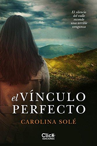 El vínculo perfecto por Carolina Solé