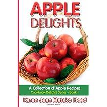 Apple Delights: Cookbook Delights Series by Karen Jean Matsko Hood (2012-12-18)