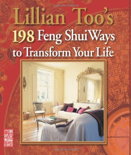 Lillian Too's 198 Feng Shui Ways to Transform Your Life - Easy tips that anyone can use right away to transform any area of their life from the world's leading feng shui expert by Lillian Too (10-Mar-2011) Paperback par Lillian Too