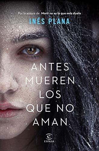 Antes mueren los que no aman eBook: Plana Giné, Inés: Amazon.es ...