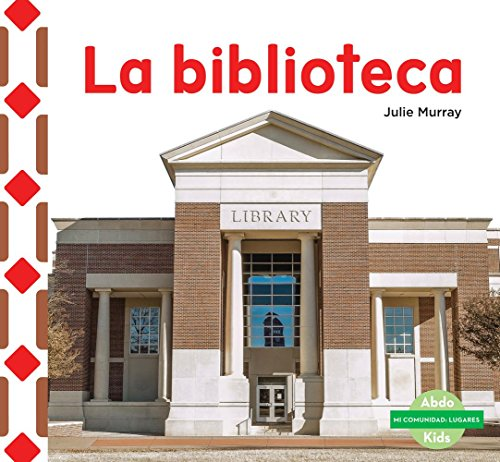SPA-BIBLIOTECA (THE LIBRARY) (Mi comunidad: Lugares/ My Community: Places) por Julie Murray