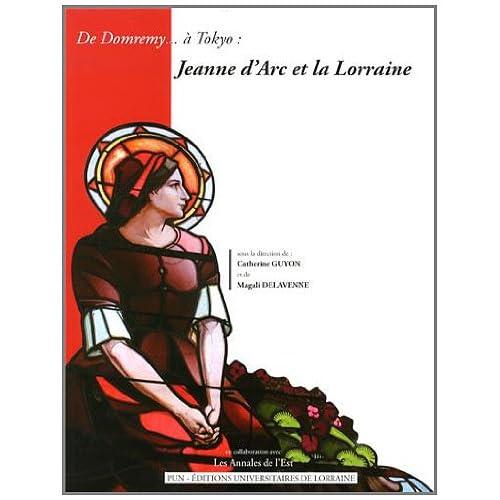 De Domremy... a Tokyo : Jeanne d'Arc et la Lorraine