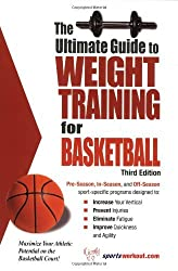 The Ultimate Guide to Weight Training for Basketball (Ultimate Guide to Weight Training for Sports) (Ultimate Guide to Weight Training for Basketball) ... Guide to Weight Training: Triathlon) by Robert G. Price (2004-10-01)