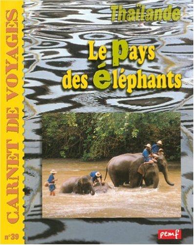 Thaïlande, le Pays des Eléphants