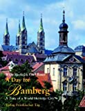 A Day for Bamberg: A Tour of a World Heritage City - Willy Heckel, Emil Bauer