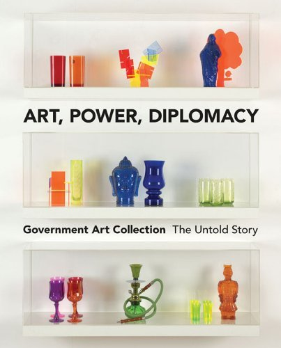 Art, Power, Diplomacy: Government Art Collection by Penny Johnson (2011-07-16)