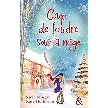 Coup de foudre sous la neige : 2 romans (&H)