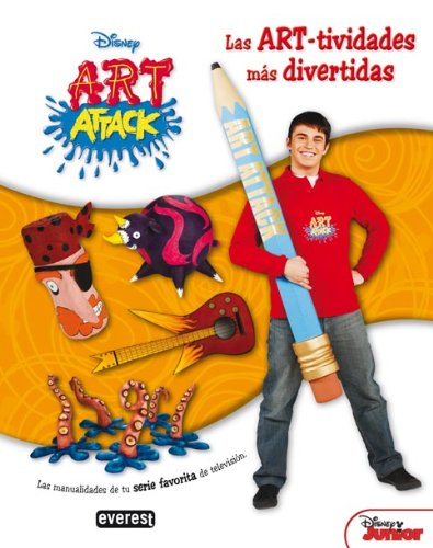 Art Attack. Las ART-tividades más divertidas: Las manualidades de tu serie favorita de televisión (Art Attack / Juega y crea) por Walt Disney Company