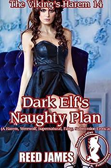 Dark Elf's Naughty Plan (The Viking's Harem 14): (A Harem, Werewolf, Supernatural, Fairy, Submission Erotica) (English Edition) par [James, Reed]
