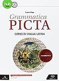 Grammatica picta. Grammatica. Per i Licei e gli Ist. magistrali. Con e-book. Con espansione online
