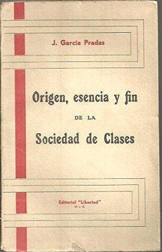 ORIGEN, ESENCIA Y FIN DE LA SOCIEDAD DE CLASES.