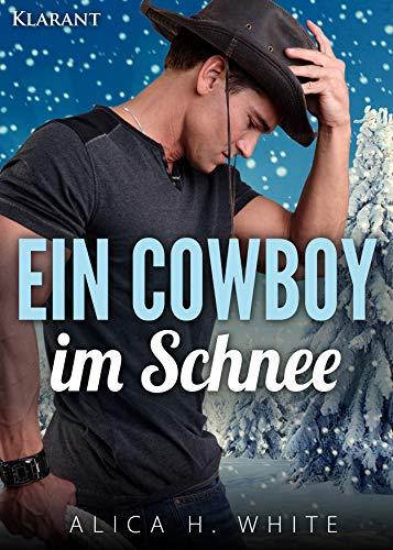 Ein Cowboy im Schnee. Liebesroman