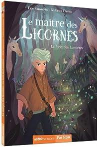 Le maître des licornes, tome 1 : la forêt des lumières par Éric Sanvoisin