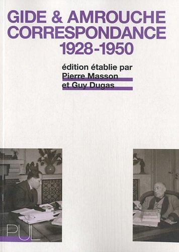 André Gide, Jean Amrouche : Correspondance 1928-1950 par Pierre Masson
