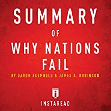 Summary of Why Nations Fail by Daron Acemoglu and James A. Robinson | Includes Analysis