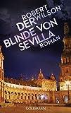 Der Blinde von Sevilla: Javier Falcón 1 - Roman