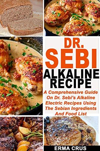 Dr Sebi Alkaline Recipe A Comprehensive Guide On Dr Sebi S