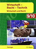 Auer Wirtschaft - Recht - Technik 9/10. Wirtschaft und Recht. Ausgabe Thüringen: Schülerbuch Klasse 9/10 (Auer Wirtschaft - Recht - Technik. Ausgabe für Thüringen ab 2008)