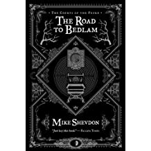 The Road to Bedlam (Courts of the Feyre) by Shevdon, Mike (2012) Mass Market Paperback