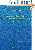 Magie et guérison : La rationalité de la médecine magique (XVIe-XVIIe)