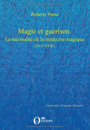 Magie et guérison : La rationalité de la médecine magique (XVIe-XVIIe) par Roberto Poma