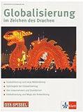 Globalisierung im Zeichen des Drachen (Unterrichtsmagazine Spiegel@Klett) -