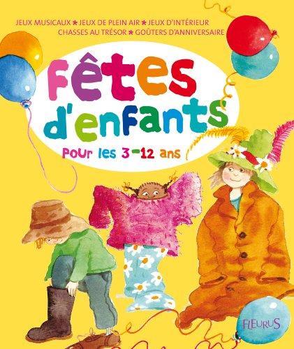 Fêtes d'enfants : Organiser des fêtes pour les 3-12 ans par Nicola Adamson