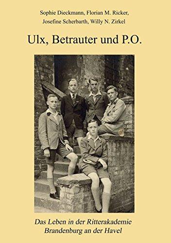 Ulx, Betrauter und P.O.: Das Leben in der Ritterakademie Brandenburg an der Havel