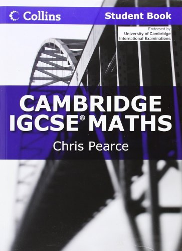 Cambridge IGCSE Maths Student Book (Collins Cambridge IGCSE) by Chris Pearce (2011-02-04)