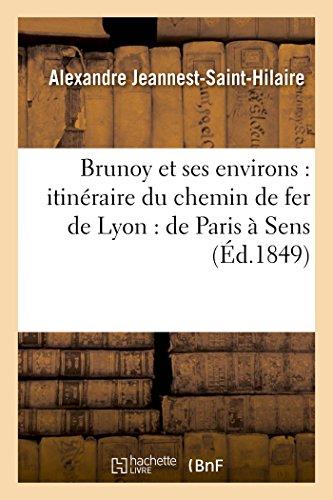 Brunoy et ses environs : itinéraire du chemin de fer de Lyon : de Paris à Sens