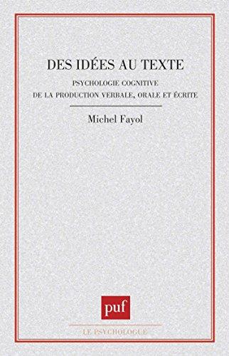 Des idées au texte : psychologie cognitive de la production verbale, orale et écrite par Michel Fayol