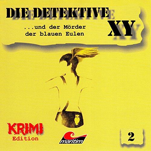 Detektive XY (2) Die Detektive XY und der Mörder der blauen Eulen - Karussell 1983 / Maritim 2001 / 2017