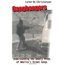 Gangbangers: Understanding The Deadly Minds Of America's Street Gangs by Loren W. Christensen (1999-11-01)