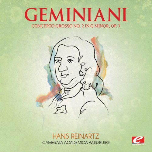 Geminiani: Concerto Grosso No. 2 in G Minor, Op. 3 (Digitally Remastered)