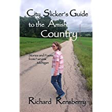 City Slicker's Guide to the Amish Country: Stories and Poems From Fairview, Michigan (English Edition)