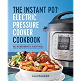 The Instant Pot(r) Electric Pressure Cooker Cookbook: Easy Recipes for Fast & Healthy Meals