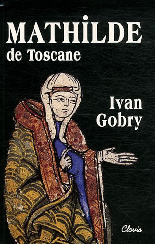 Mathilde de Toscane par Ivan Gobry